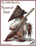 My Little Bad Ass Pyramid Head