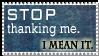 Stop Thanking Me