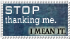 Stop Thanking Me by MyStamps