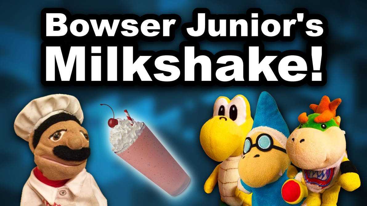 Sml Movie Bowser Junior S Milkshake By Hassanlechkar On