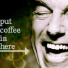 put coffee in here by Nyastara