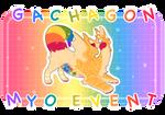 GACHAGON FREE MYO EVENT - CLOSED
