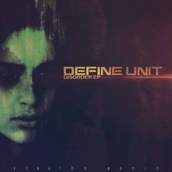 Define Unit - Disorder EP by SFVisuals