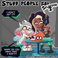 Stuff people say 302 by FlintofMother3