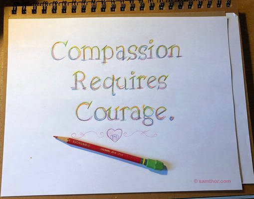 Compassion Requires Courage