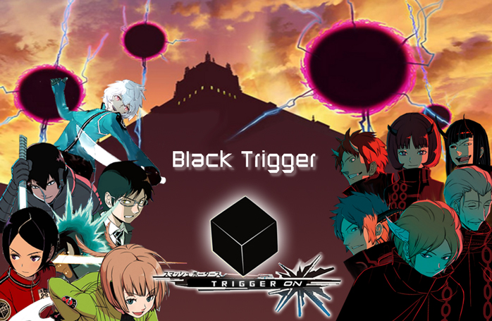 Black Trigger Rol ~ Trigger ON! ~