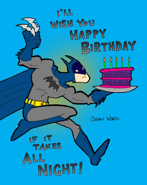 Batman Birthday Card by seanward on DeviantArt – Batman Birthday Cards