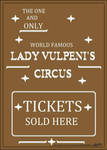 Lady Vulpeni's Circus Ticket Sign.
