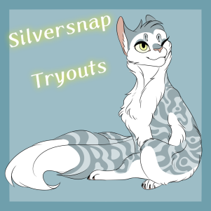 Silversnap tryouts! by Goldenheart345