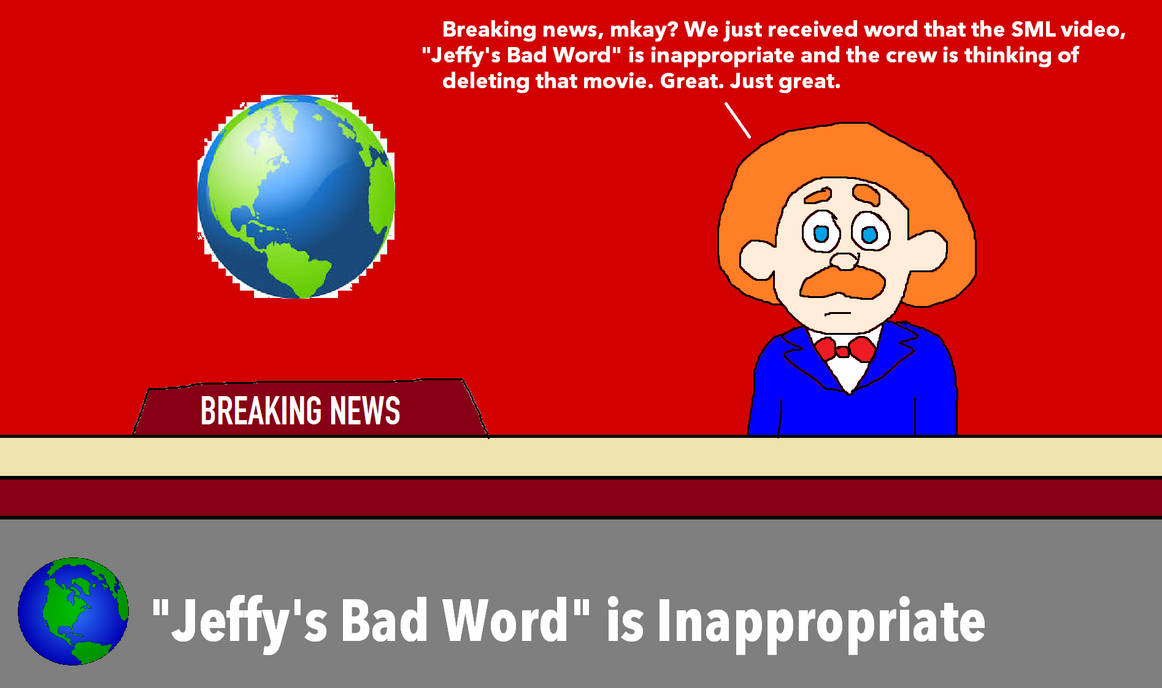 Breaking News From Sml News Jeffys Bad Word By Mikejeddynsgamer89