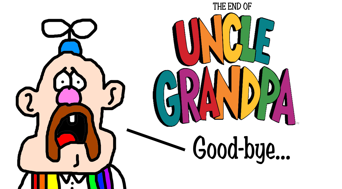Uncle Grandpa Has Ended by MikeJEddyNSGamer89 on DeviantArt