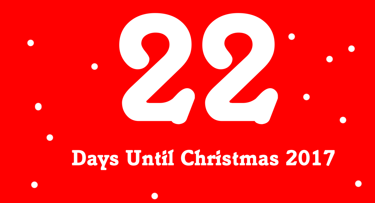 22 days until christmas 2017 by mikejeddynsgamer89