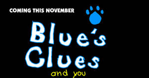 Blue's Clues and You - Coming in November
