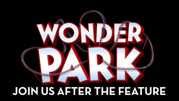 Wonder Park - Join Us After the Feature by MikeJEddyNSGamer89