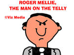 Roger Mellie, The Man on the Telly!