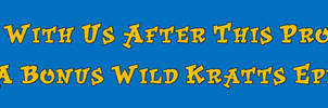 Stay Tuned for a Wild Kratts Bonus Episode