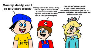 No Going to Disney World, Jeffy. Virus Still.