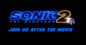 Sonic the Hedgehog 2- Join Us After the Movie