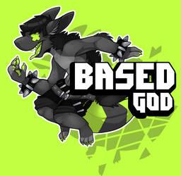 I AM THE BASED GOD by Mynosylexia