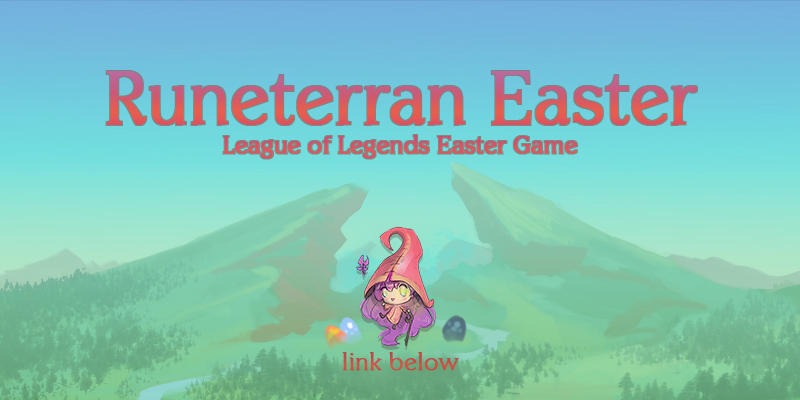 GAME: LoL - Runeterran Easter