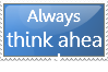 Always think ahead stamp by Ass9999