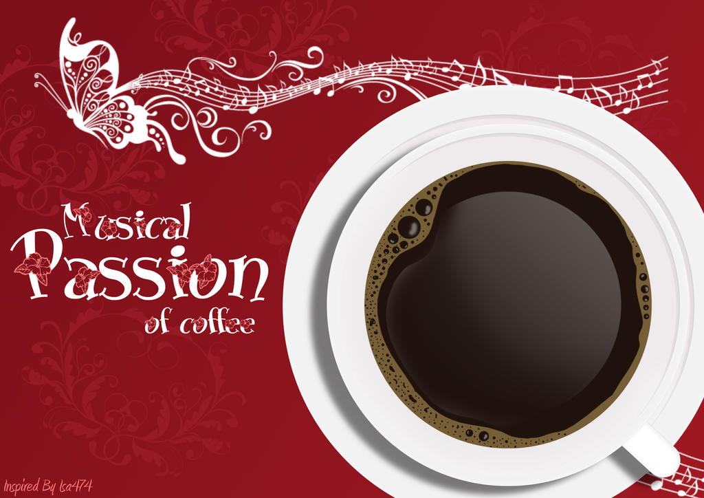 Musical passion of coffee by isa474 on deviantart for Passion coffee