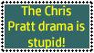 The Chris Pratt drama is stupid