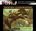 Design Unscripted - KickStarter Funded!