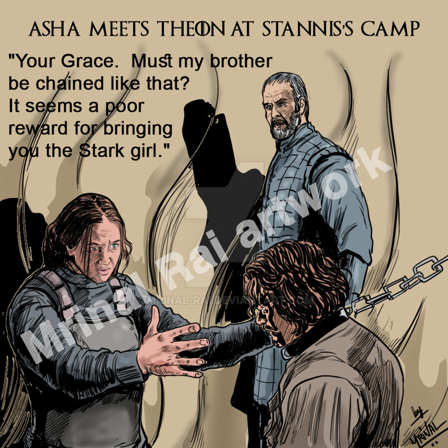 Asha (Yara) meets Theon/ Reek at Stannis's camp by mrinal-rai