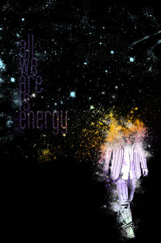 all we are is energy