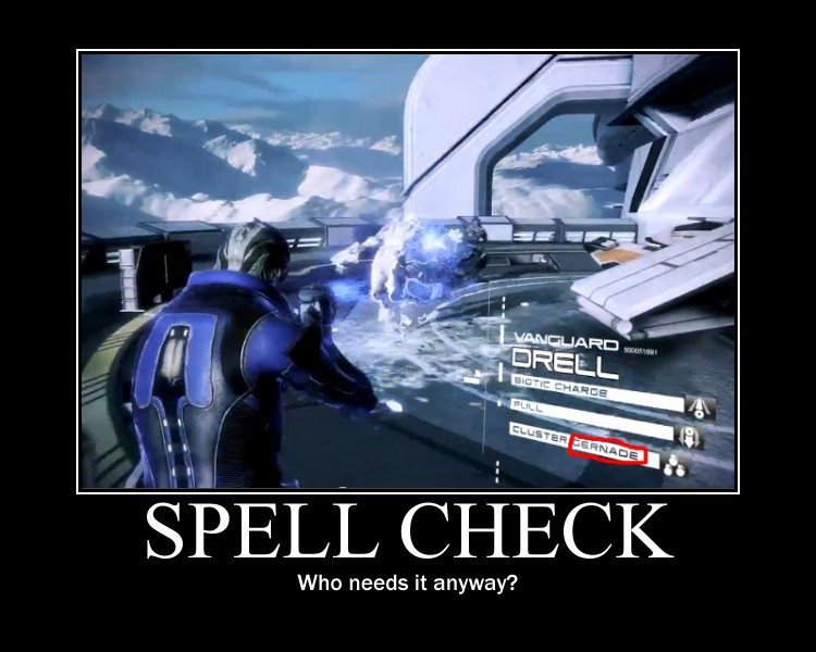 Spell check? Pfft. by soren7550