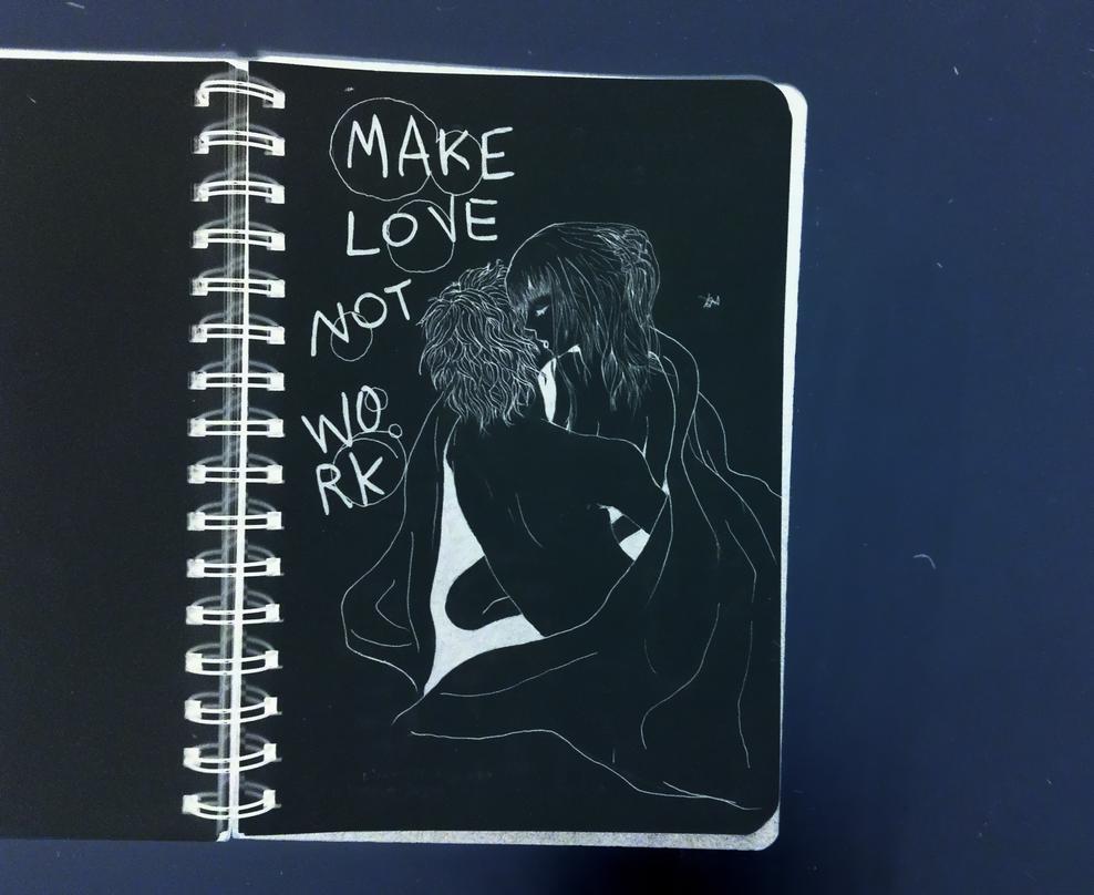 Make love not work by B-TURKS