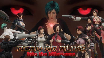Dead or Alive: Into The Mila-verse by Darkness-Ringo