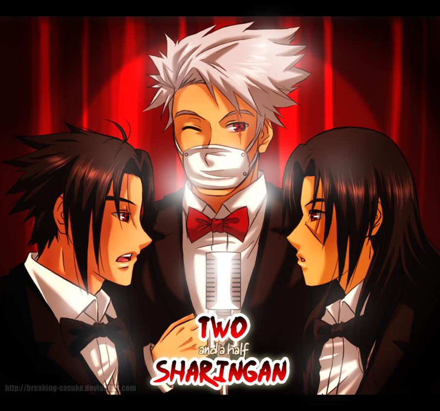 Two and a Half Sharingan by BreakingSasuke