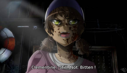 Clementine : Still. Not. Bitten ! (anime version)