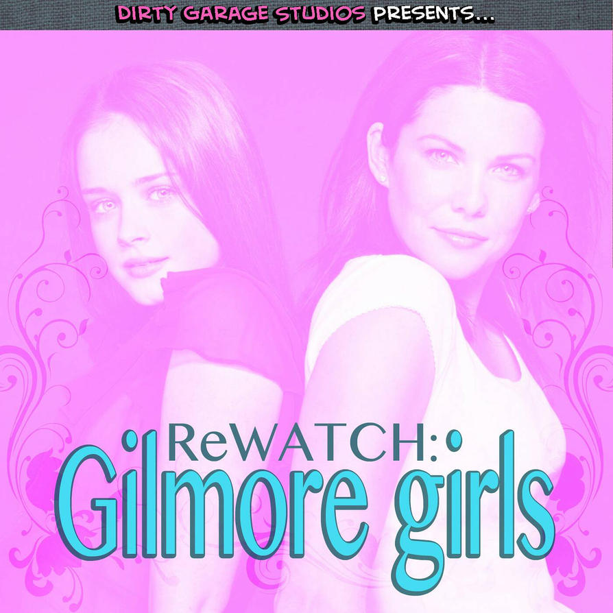 ReWATCH: Gilmore Girls by juniorbethyname
