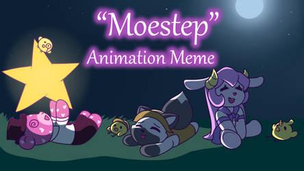 Moestep [Animation Meme]