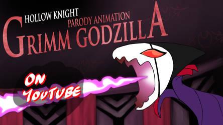 Hollow Knight Godzilla Parody [ON YOUTUBE] - Grimm