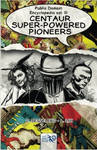 PDE III: Centaur Super-Powered Pioneers