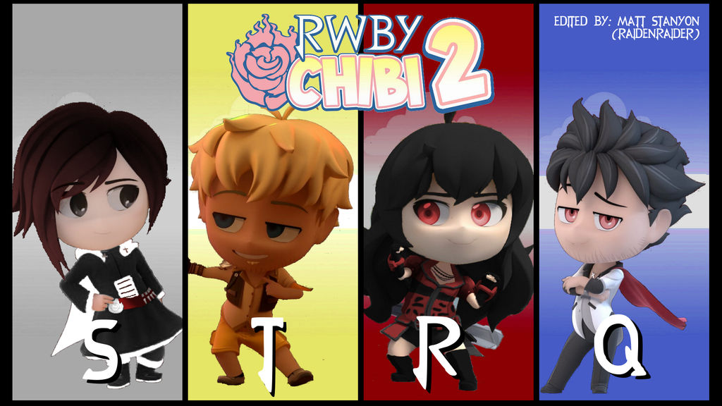 RWBY Chibi Season 2 - Team STRQ Fan Poster #2 by RaidenRaider on