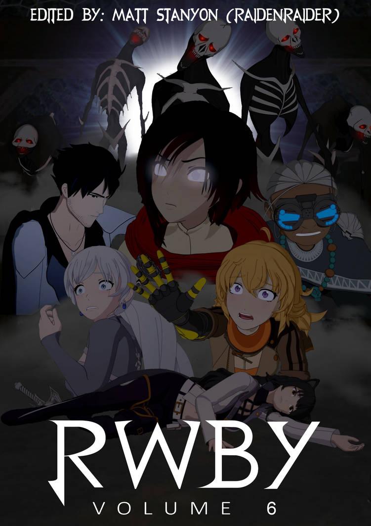 RWBY Volume 6 - Chapter 6 Fan Poster by RaidenRaider on DeviantArt