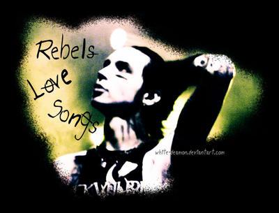Rebels Love Songs by white-deamon