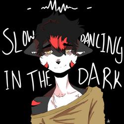 slow dancing in the dark // riku .