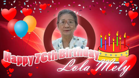 Happy 76th Birthday Lola Mely