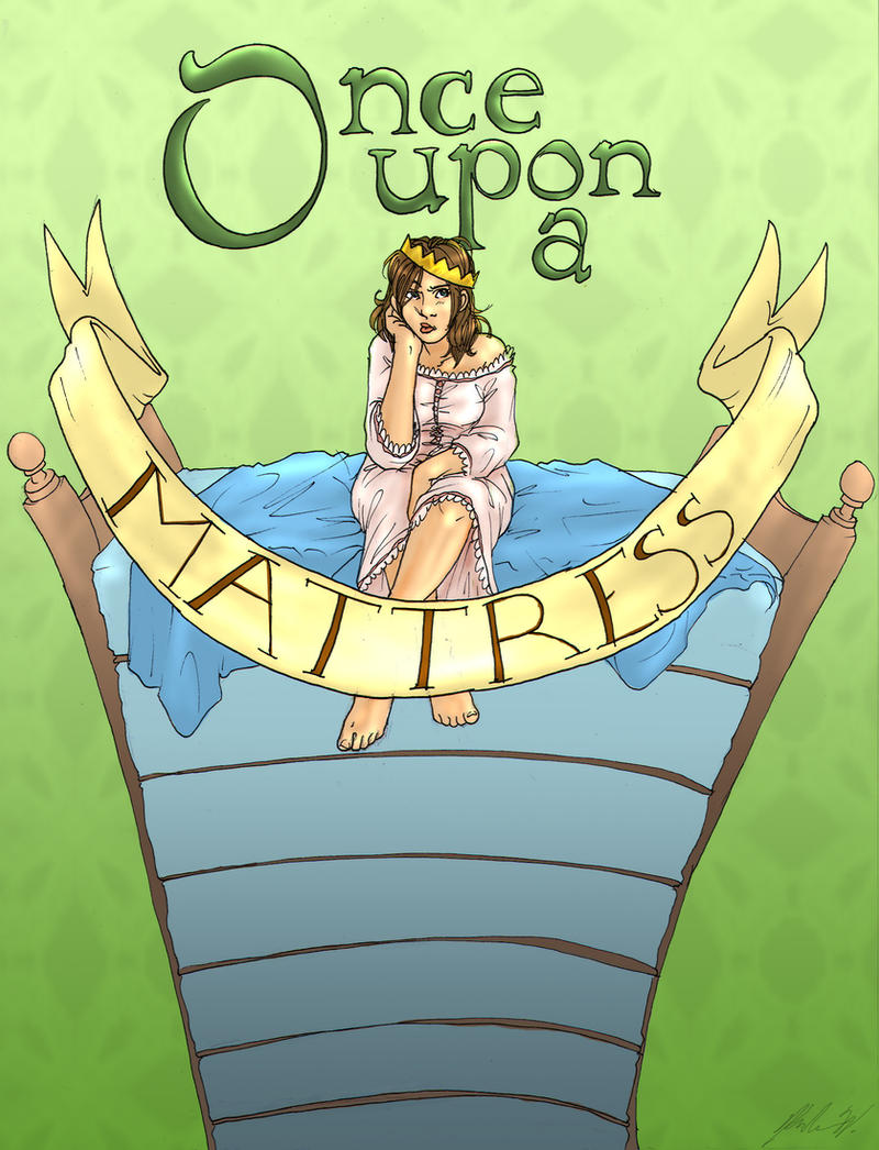 Once Upon a Mattress by bluecranberries Once Upon a Mattress by  bluecranberries