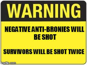 against_negative_anti_bronies__warning_sign_meme__by_talongrasp d876l7a against negative anti bronies (warning sign meme) by talongrasp on
