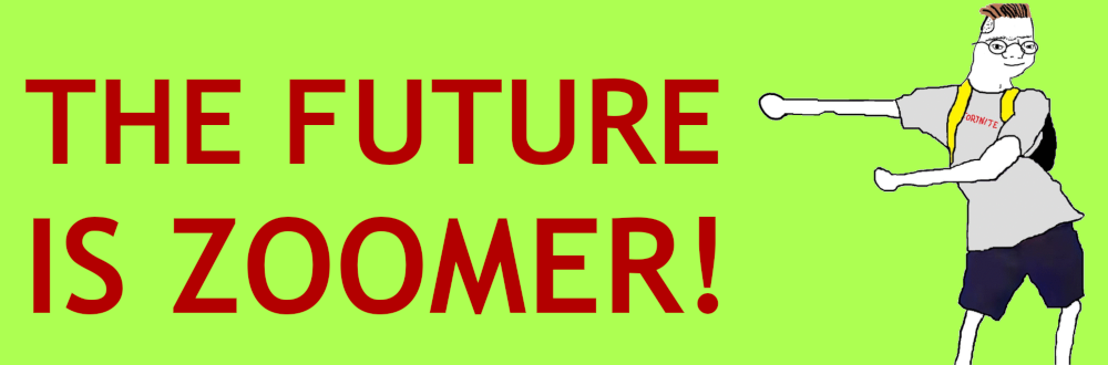 The Future Is Zoomer!