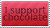 I support chocolate