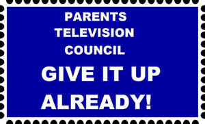 Message to the Parents Television Council