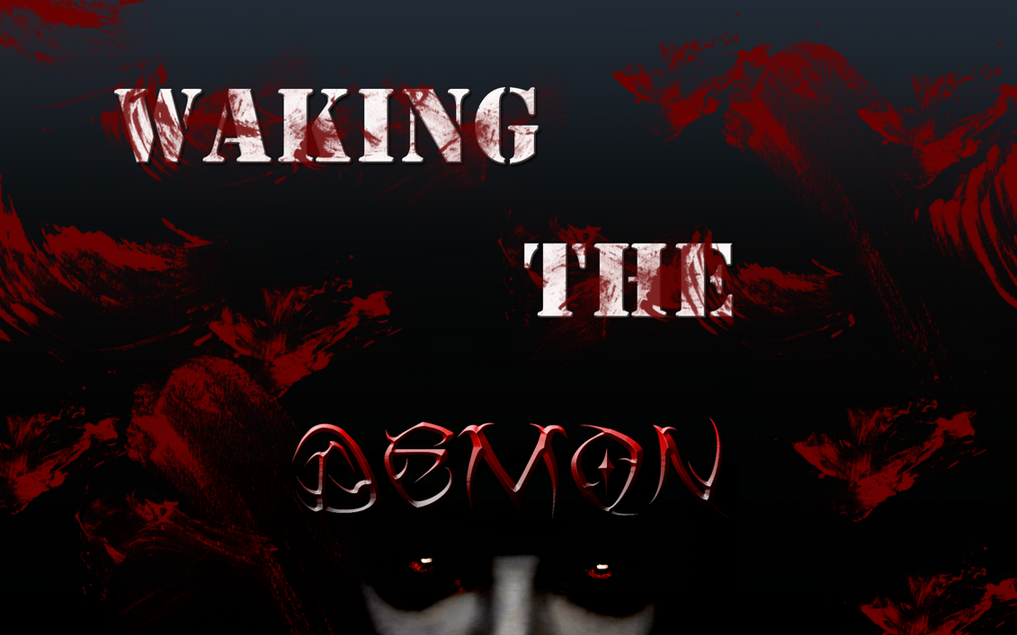 Schön Waking The Demon By DanSweetman ...